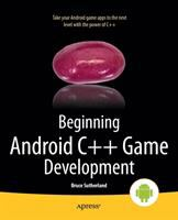 Beginning Android C++ game development [electronic resource]