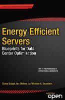Energy Efficient Servers [electronic resource] : Blueprints for Data Center Optimization