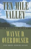 Ten Mile Valley: A Western Story