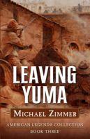 Leaving Yuma: A Western Story