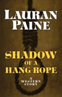 Shadow of A Hang Rope: A Western Story