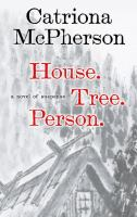 House. Tree. Person: A Novel of Suspense
