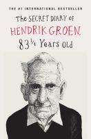 The Secret Diary of Hendrik Groen: 83 1/4 Years Old