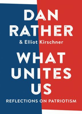 Cover Image for What Unites Us: Reflections on Patriotism