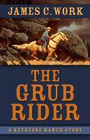 The Grub Rider: A Keystone Ranch Story