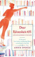 Dear Fahrenheit 451: Love and Heartbreak in the Stacks : A Librarian's Love Letters and Breakup Notes to the Books in Her Life