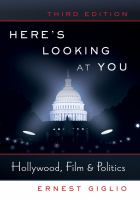 Here's looking at you : Hollywood, film & politics