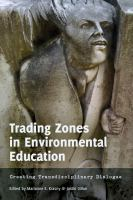 Trading zones in environmental education [electronic resource] : creating transdisciplinary dialogue