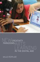 New creativity paradigms : arts learning in the digital age