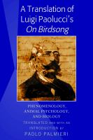 Translation of Luigi Paolucci's On birdsong : phenomenology, animal psychology, and biology /