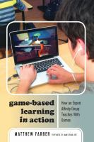Game-based learning in action : how an expert affinity group teaches with games /