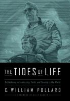 The tides of life : learning to lead and serve as you navigate the currents of life