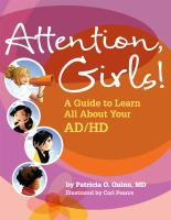 Attention, girls! : a guide to learn all about your AD/HD