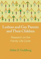 Lesbian and gay parents and their children : research on the family life cycle