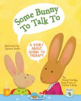 Some bunny to talk to : a story about going to therapy