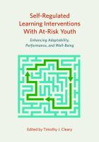 Self-regulated learning interventions with at-risk youth : enhancing adaptability, performance, and well-being