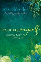 Becoming myself : embracing God's dream of you