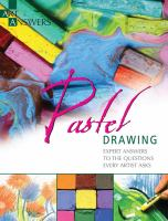 Pastel drawing : expert answers to the questions every artist asks