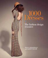 1000 dresses : the fashion design resource