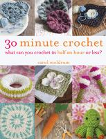 30 minute crochet : what can you crochet in half an hour or less?