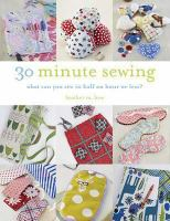 30-Minute Sewing: What Can You Sew In Half An Hour Or Less?