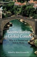 Reconciliation in global context : why it is needed and how it works /