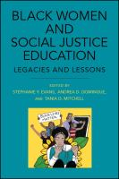 Black women and social justice education : legacies and lessons /
