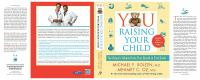 You, raising your child : the owner's manual from first breath to first grade