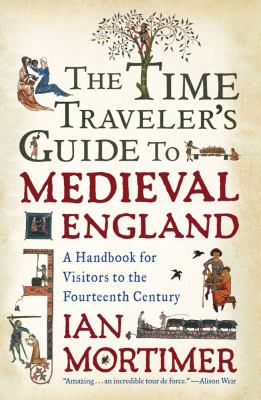 Cover image for The Time Traveler's Guide to Medieval England