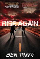 Rise again : a zombie thriller