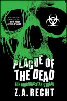 Plague of the dead : the Morningstar strain, a zombie novel