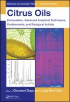 Citrus oils [electronic resource] : composition, advanced analytical techniques, contaminants, and biological activity