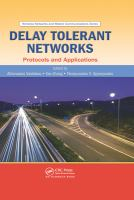 Delay tolerant networks [electronic resource] : protocols and applications