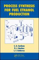 Process synthesis for fuel ethanol production [electronic resource]