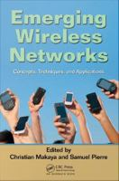 Emerging wireless networks [electronic resource] : concepts, techniques, and applications