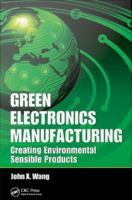 Green electronics manufacturing [electronic resource] : creating environmental sensible products