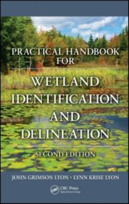 Book cover for Practical handbook for wetland identification and delineation [electronic resource] / John G. Lyon, Lynn Krise Lyon