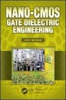 Nano-CMOS gate dielectric engineering [electronic resource]