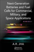 Next-generation batteries and fuel cells for commercial, military, and space applications [electronic resource]