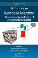 Multilinear subspace learning [electronic resource] : dimensionality reduction of multidimensional data