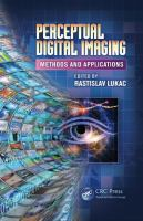 Perceptual digital imaging [electronic resource] : methods and applications