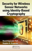 Security for wireless sensor networks using identity-based cryptography [electronic resource]