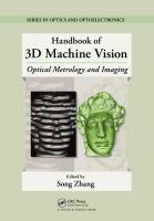 Handbook of 3D machine vision [electronic resource] : optical metrology and imaging