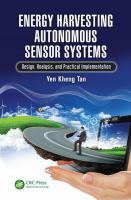 Energy harvesting autonomous sensor systems [electronic resource] : design, analysis and practical implementation