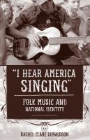 """I hear America singing"" : folk music and national identity"