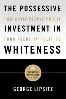 Possessive investment in Whiteness : how White people profit from identity politics /