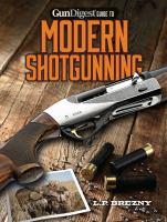 Gun Digest guide to modern shotgunning