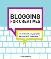 how designers, artists, crafters, and writers can blog to make contacts, win business, and build success