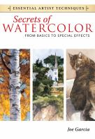 Secrets of watercolor : from basics to special effects
