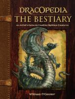Dracopedia. The bestiary : an artist's guide to creating mythical creatures
